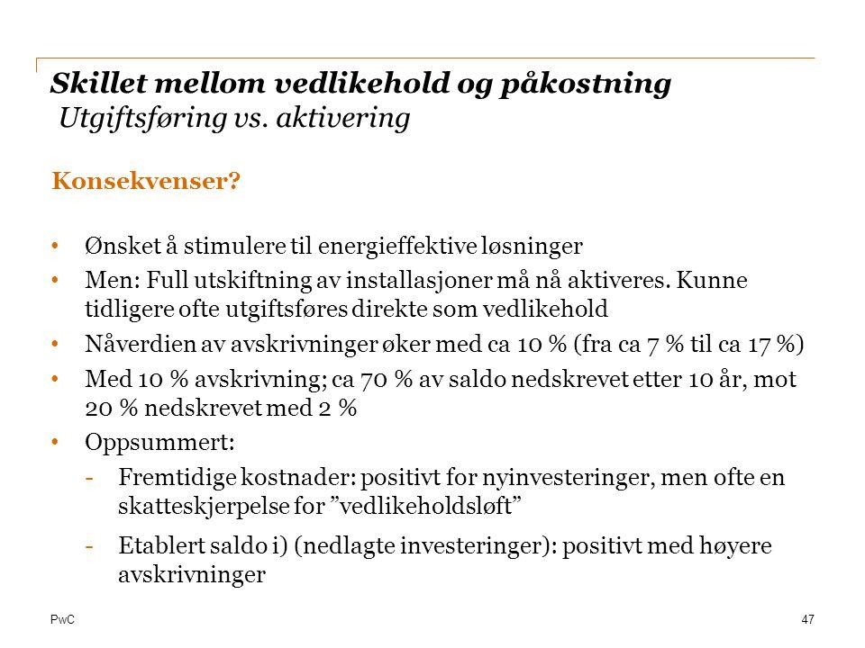 Skillet mellom vedlikehold og påkostning Utgiftsføring vs. aktivering