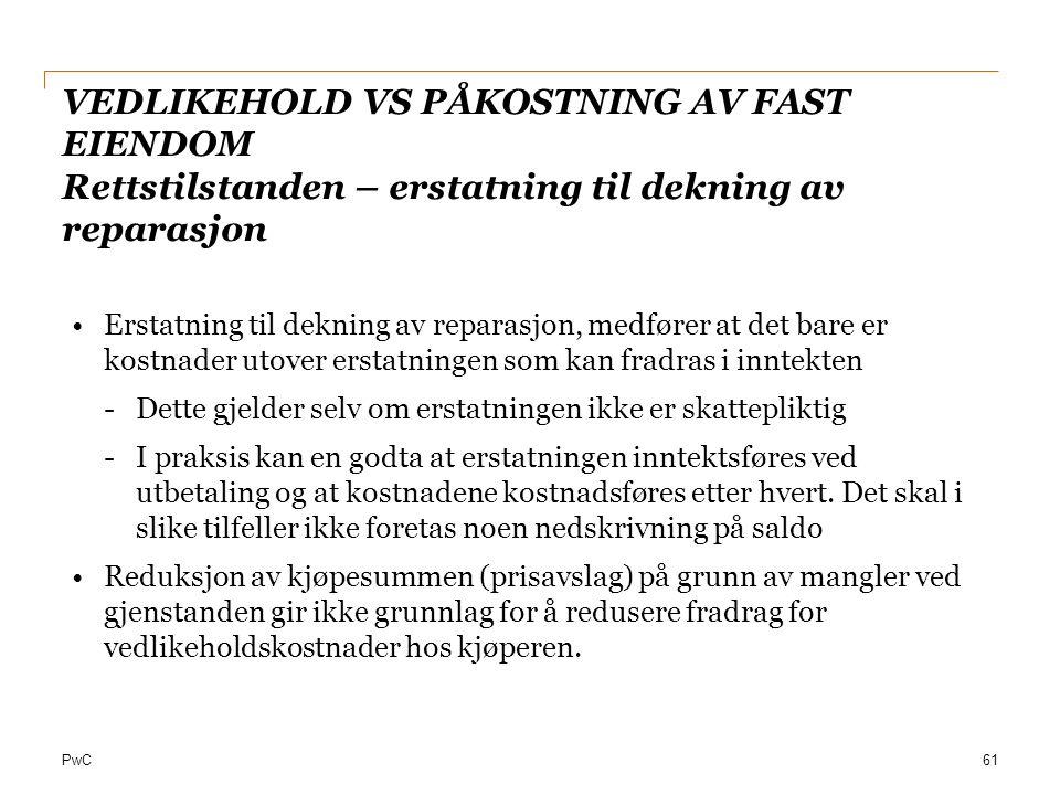 Date VEDLIKEHOLD VS PÅKOSTNING AV FAST EIENDOM Rettstilstanden – erstatning til dekning av reparasjon.