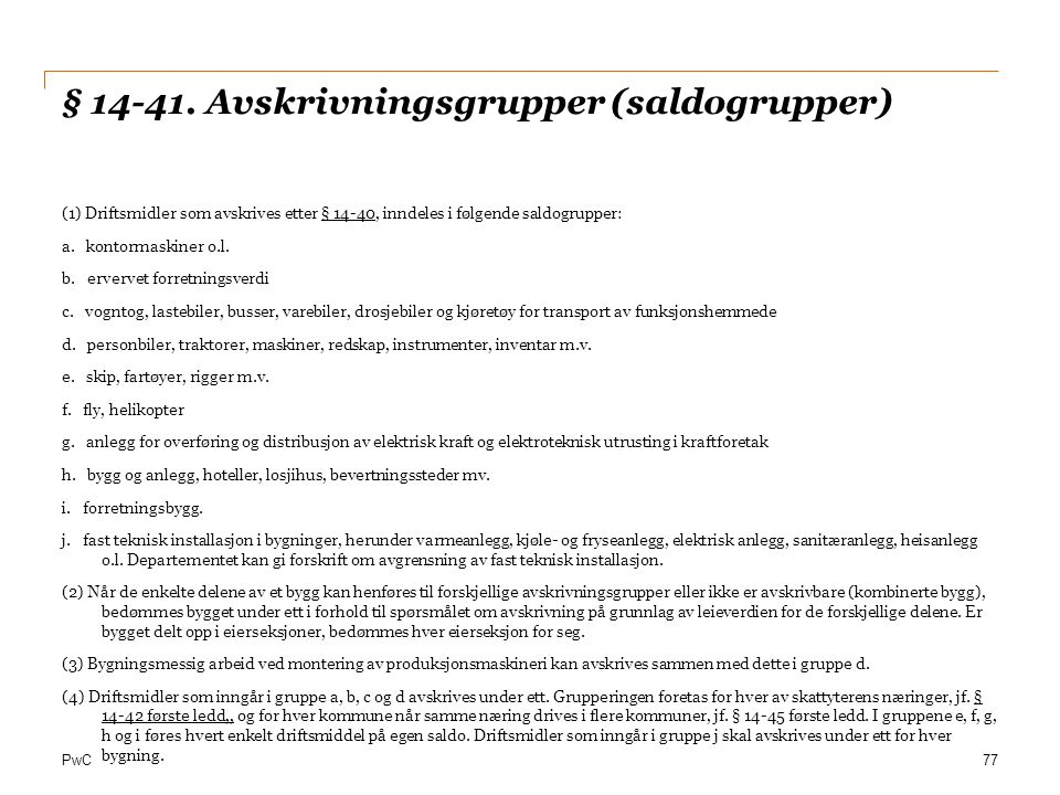§ 14-41. Avskrivningsgrupper (saldogrupper)