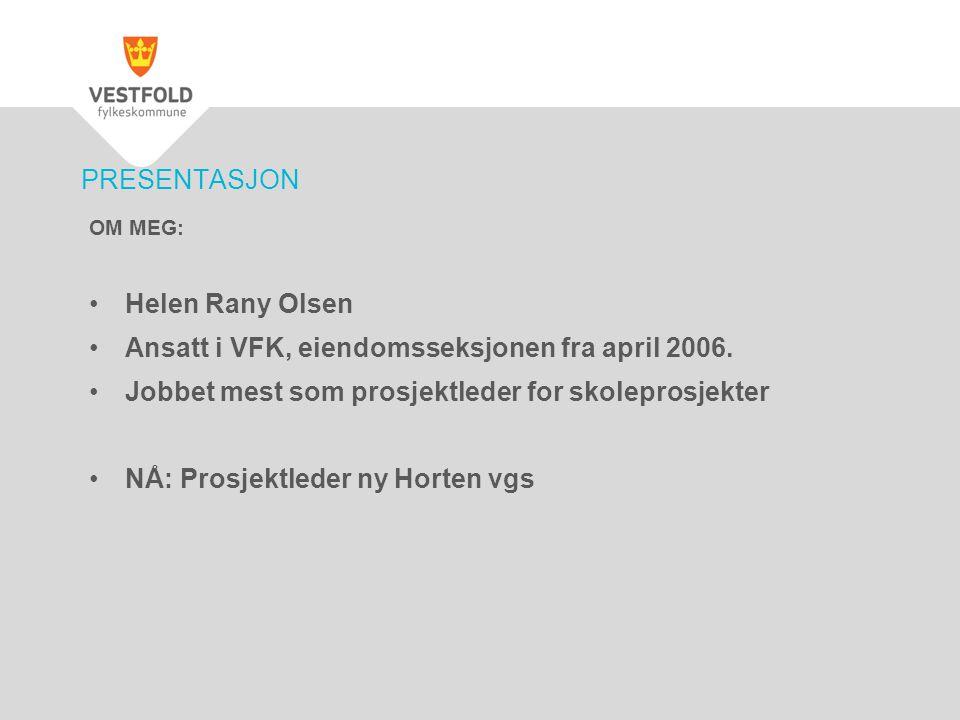 Ansatt i VFK, eiendomsseksjonen fra april 2006.