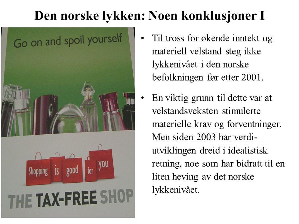 Den norske lykken: Noen konklusjoner I