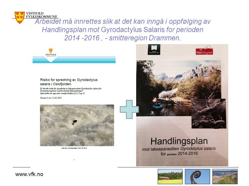 Arbeidet må innrettes slik at det kan inngå i oppfølging av Handlingsplan mot Gyrodactylus Salaris for perioden 2014 -2016 , - smitteregion Drammen.
