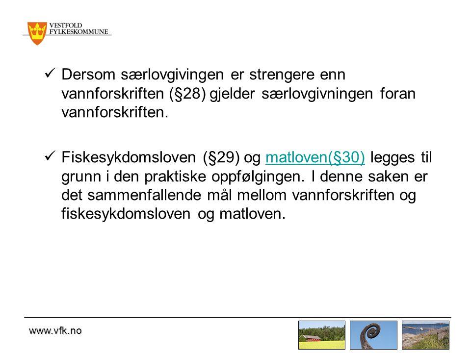 Dersom særlovgivingen er strengere enn vannforskriften (§28) gjelder særlovgivningen foran vannforskriften.
