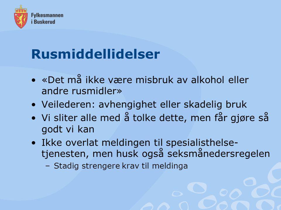 Rusmiddellidelser «Det må ikke være misbruk av alkohol eller andre rusmidler» Veilederen: avhengighet eller skadelig bruk.