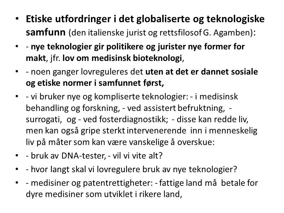 Etiske utfordringer i det globaliserte og teknologiske samfunn (den italienske jurist og rettsfilosof G. Agamben):
