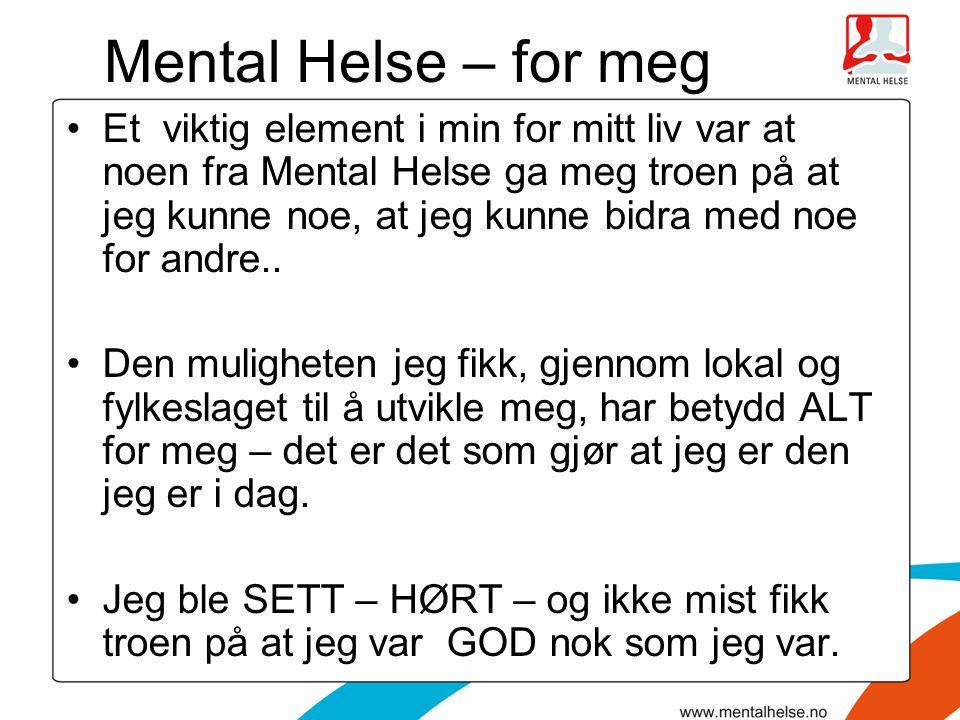 Mental Helse – for meg