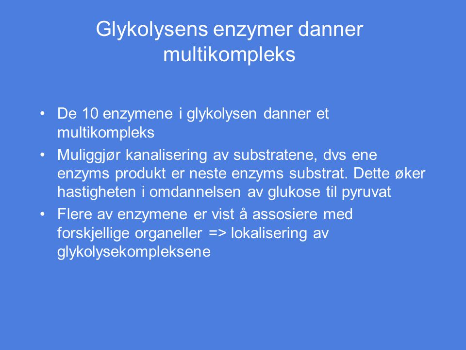 Glykolysens enzymer danner multikompleks