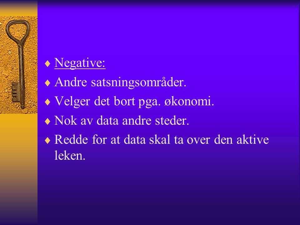 Negative: Andre satsningsområder. Velger det bort pga.