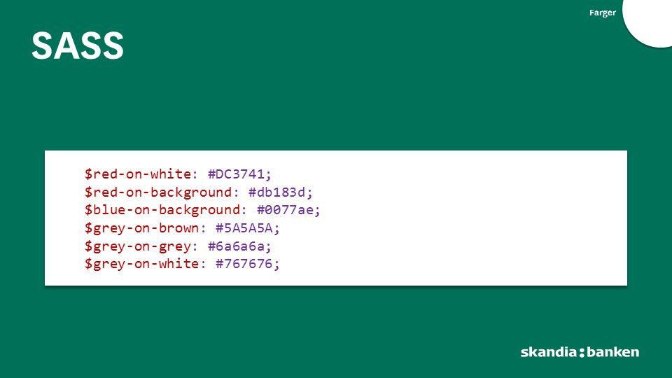 SASS $red-on-white: #DC3741; $red-on-background: #db183d;