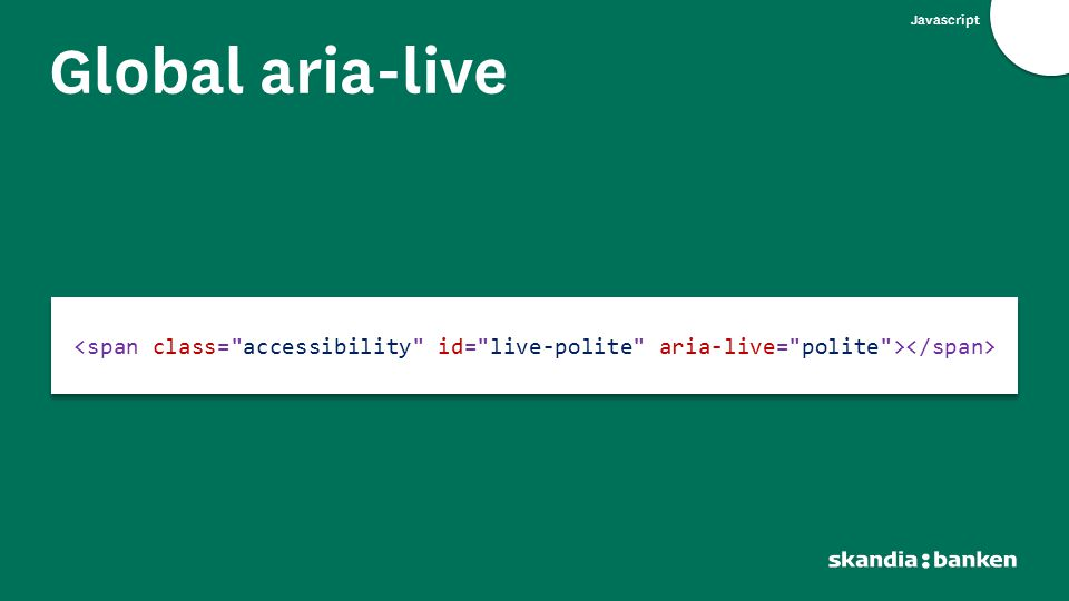 Javascript Global aria-live. <span class= accessibility id= live-polite aria-live= polite ></span>