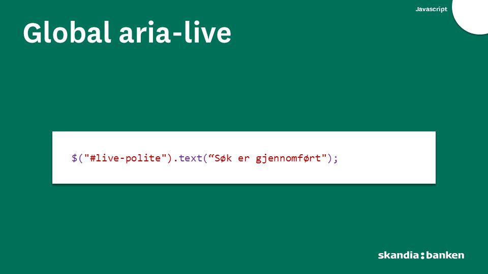 Global aria-live $( #live-polite ).text( Søk er gjennomført );