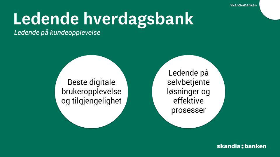 Skandiabanken Ledende hverdagsbank. Ledende på kundeopplevelse. Beste digitale brukeropplevelse og tilgjengelighet.