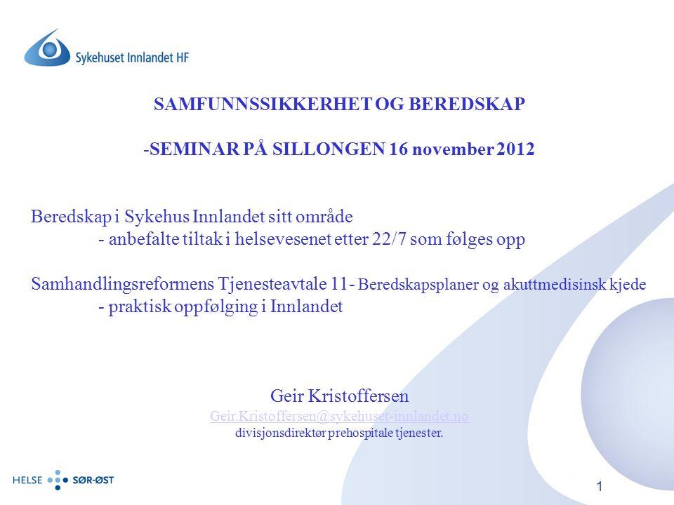 SAMFUNNSSIKKERHET OG BEREDSKAP SEMINAR PÅ SILLONGEN 16 november 2012