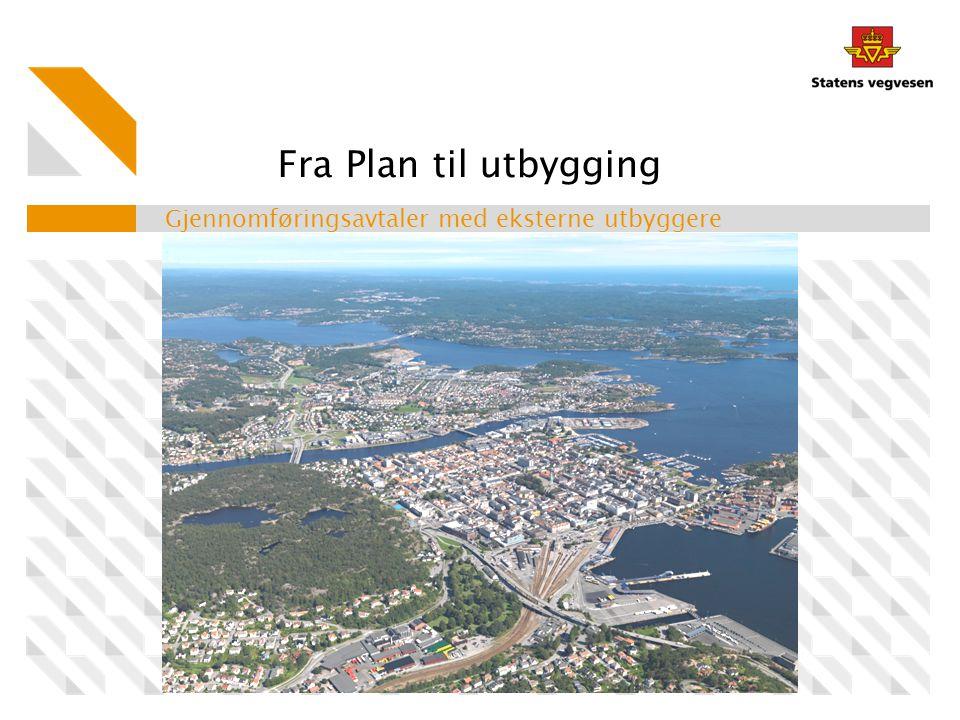 Fra Plan til utbygging Gjennomføringsavtaler med eksterne utbyggere