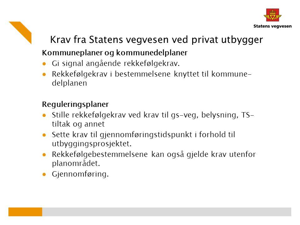 Krav fra Statens vegvesen ved privat utbygger