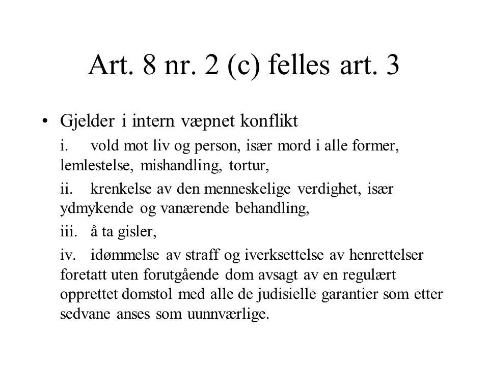 Art. 8 nr. 2 (c) felles art. 3 Gjelder i intern væpnet konflikt