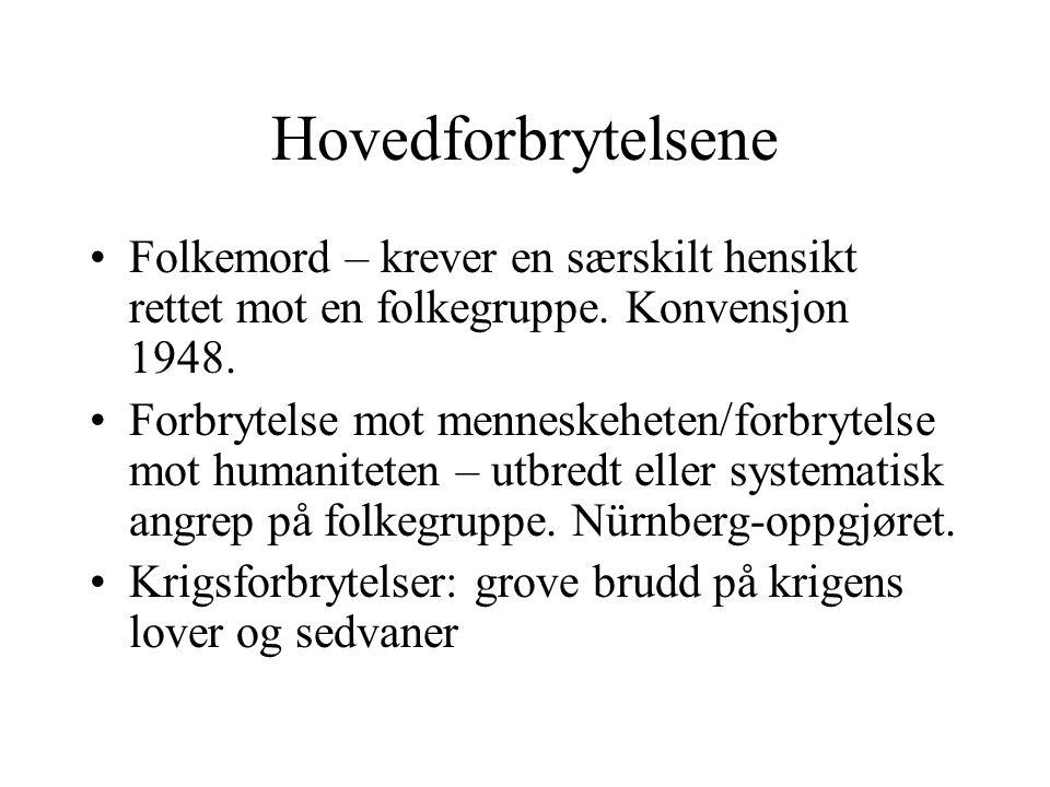 Hovedforbrytelsene Folkemord – krever en særskilt hensikt rettet mot en folkegruppe. Konvensjon 1948.