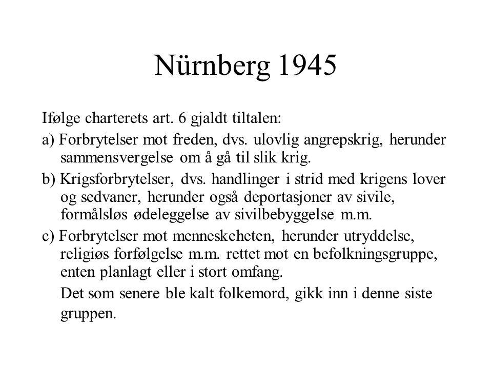 Nürnberg 1945 Ifølge charterets art. 6 gjaldt tiltalen: