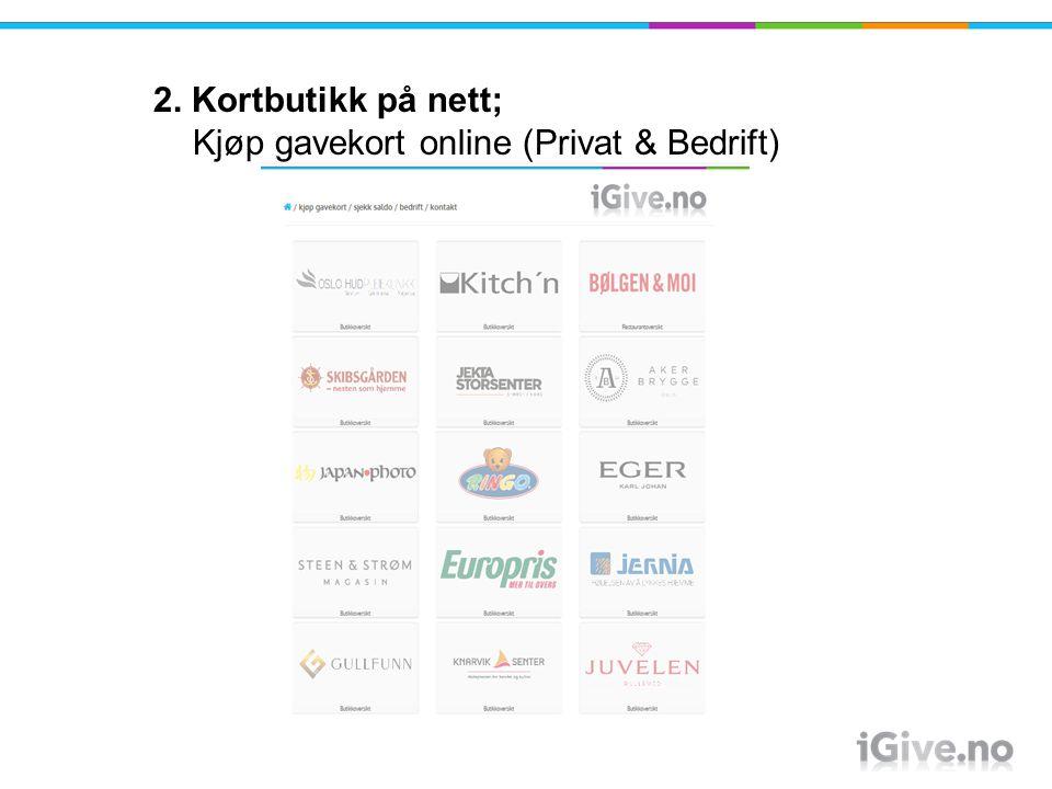 2. Kortbutikk på nett; Kjøp gavekort online (Privat & Bedrift)