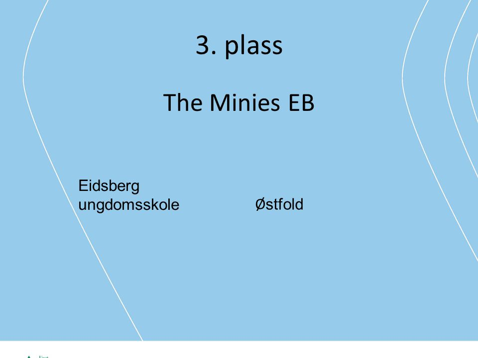3. plass The Minies EB Eidsberg ungdomsskole Østfold