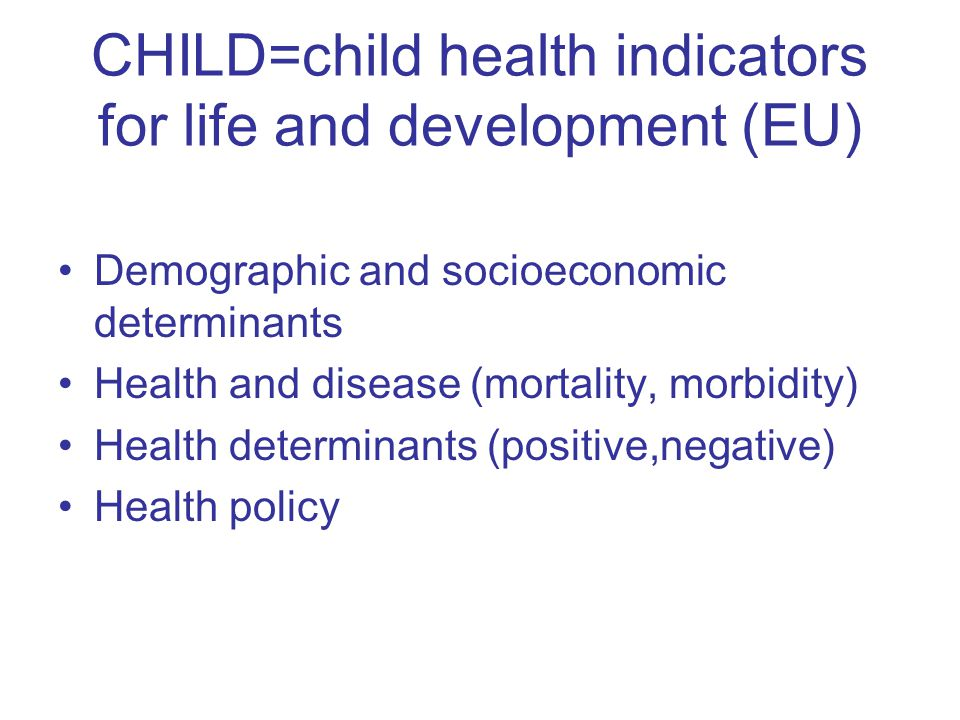 CHILD=child health indicators for life and development (EU)