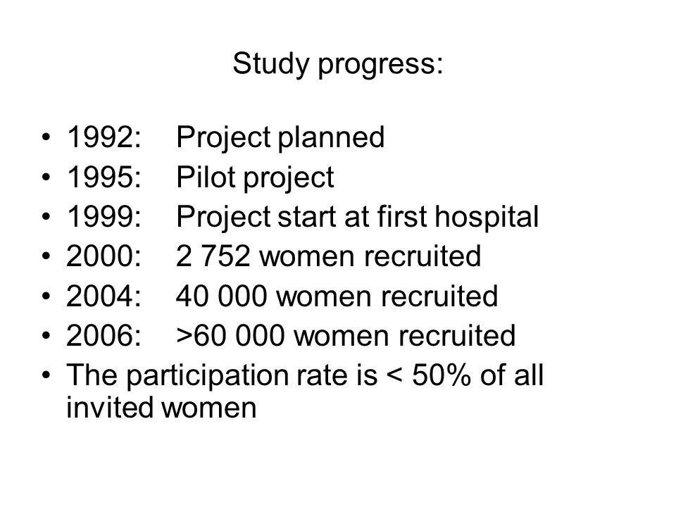Study progress: 1992: Project planned. 1995: Pilot project. 1999: Project start at first hospital.