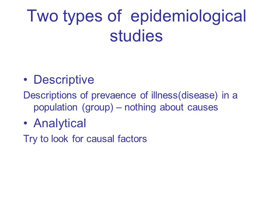 Two types of epidemiological studies