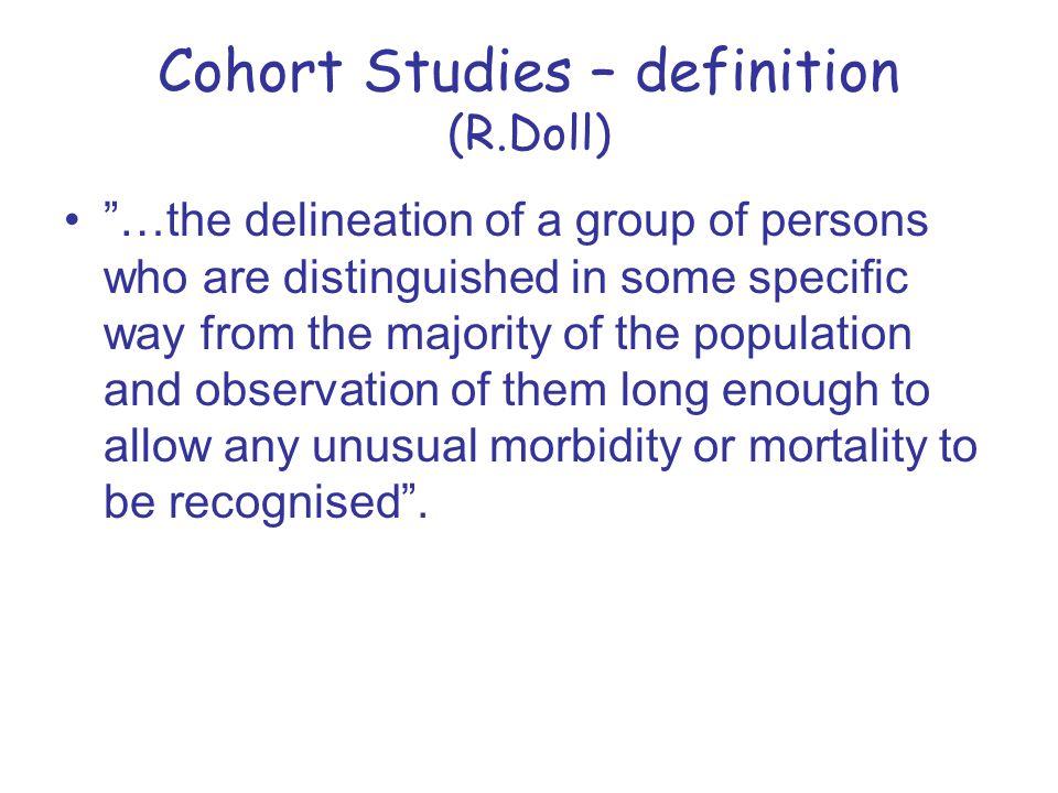 Cohort Studies – definition (R.Doll)