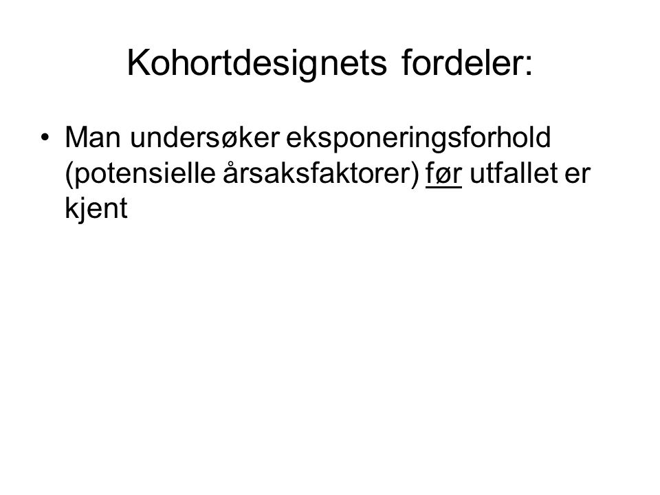 Kohortdesignets fordeler: