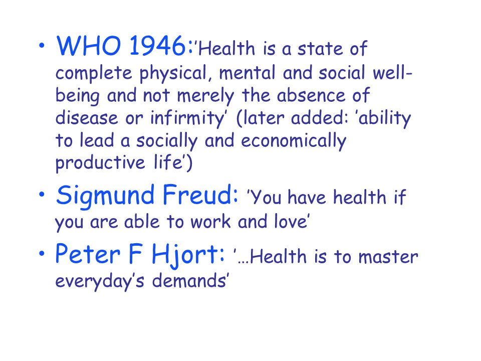 Sigmund Freud: 'You have health if you are able to work and love'