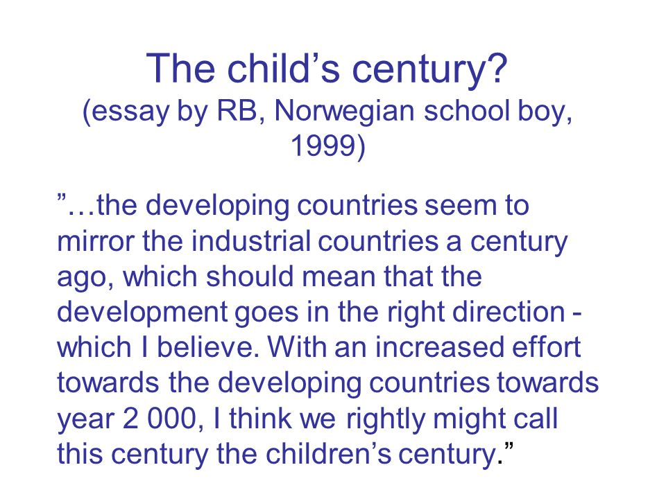 The child's century (essay by RB, Norwegian school boy, 1999)