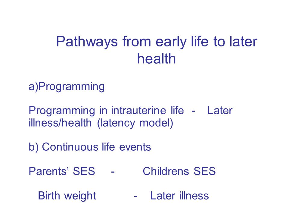Pathways from early life to later health
