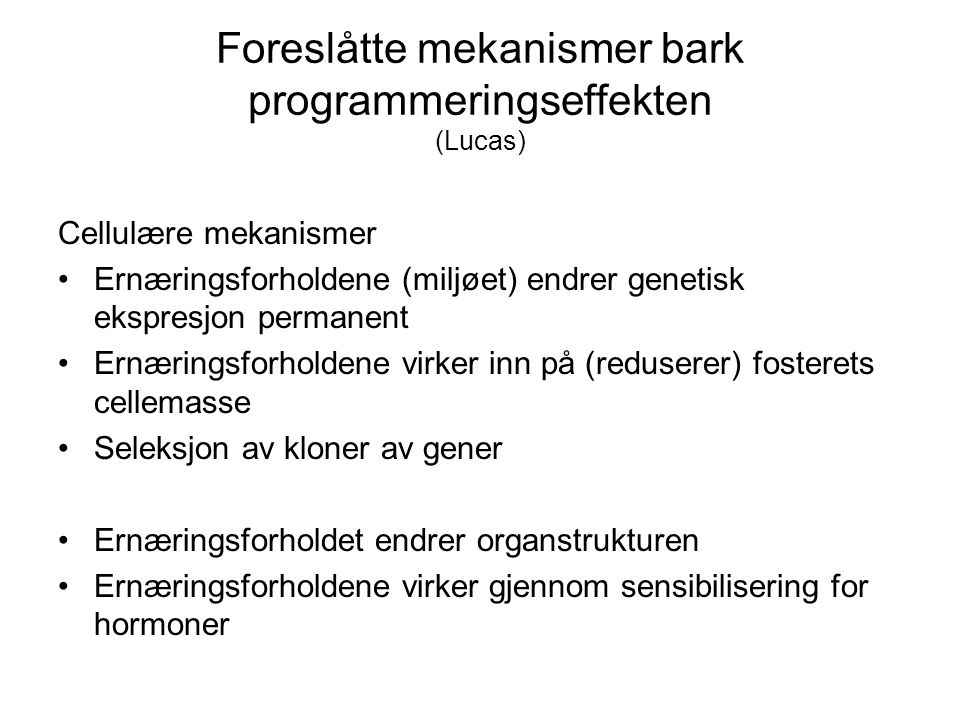 Foreslåtte mekanismer bark programmeringseffekten (Lucas)