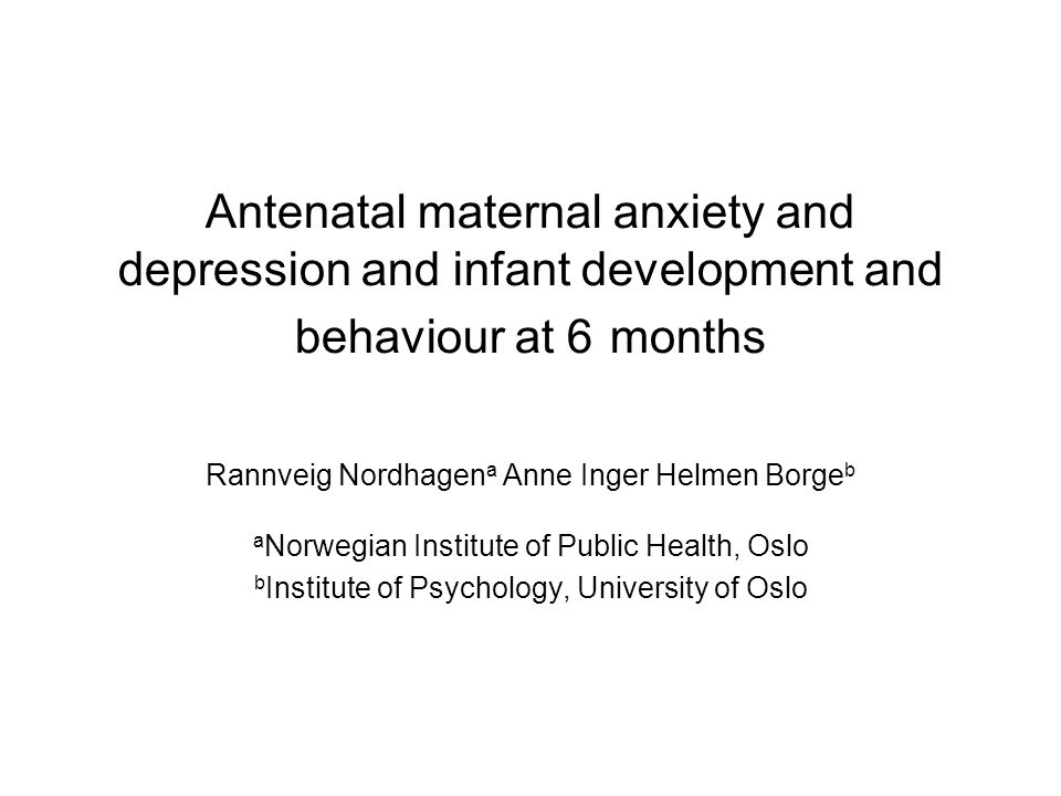 Antenatal maternal anxiety and depression and infant development and behaviour at 6 months