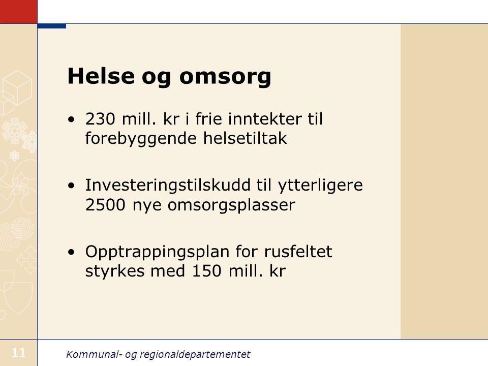 Helse og omsorg 230 mill. kr i frie inntekter til forebyggende helsetiltak. Investeringstilskudd til ytterligere 2500 nye omsorgsplasser.