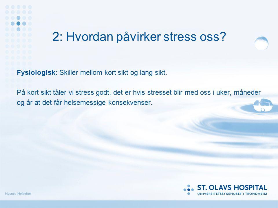2: Hvordan påvirker stress oss