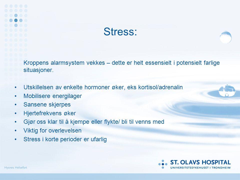 Stress: Utskillelsen av enkelte hormoner øker, eks kortisol/adrenalin