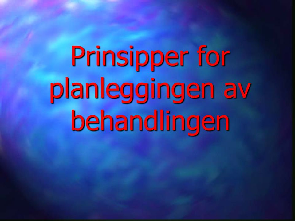 Prinsipper for planleggingen av behandlingen