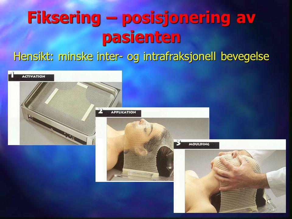 Fiksering – posisjonering av pasienten