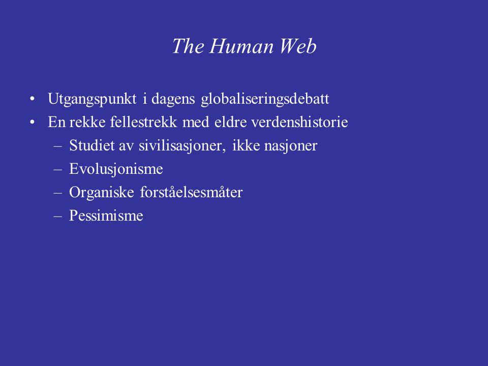 The Human Web Utgangspunkt i dagens globaliseringsdebatt