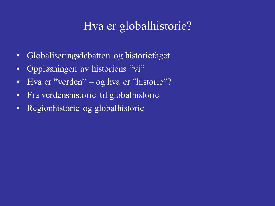 Hva er globalhistorie Globaliseringsdebatten og historiefaget