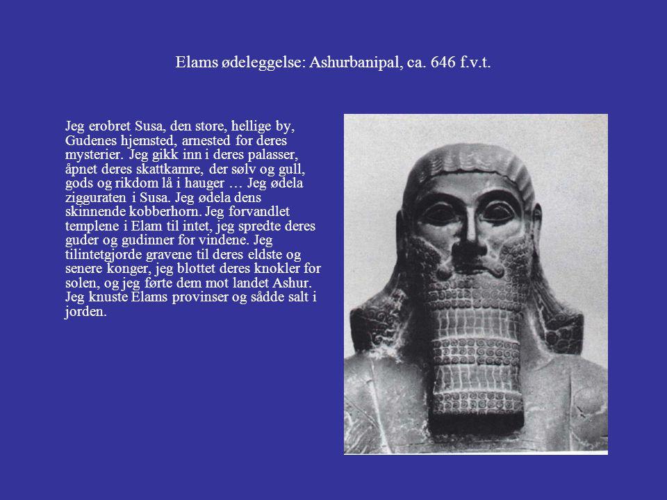 Elams ødeleggelse: Ashurbanipal, ca. 646 f.v.t.