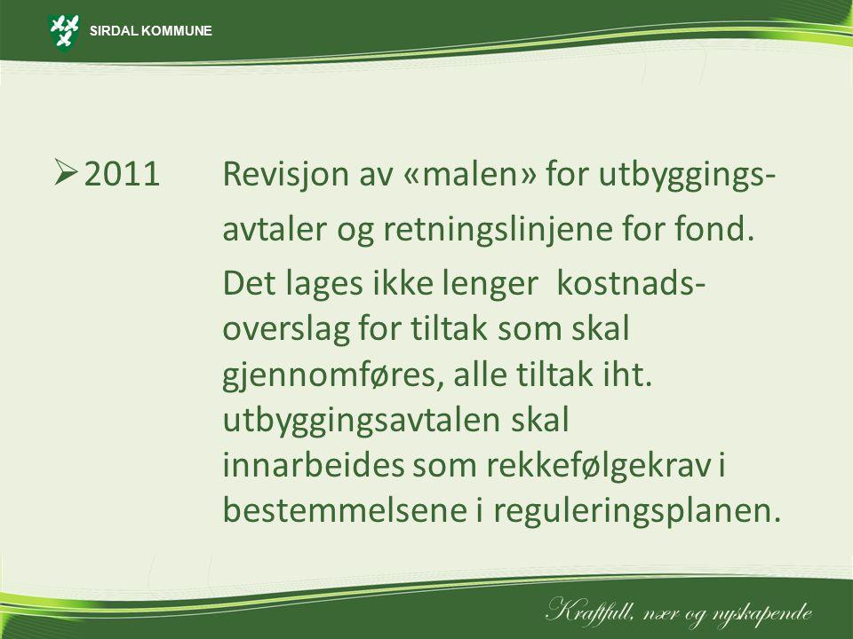 2011 Revisjon av «malen» for utbyggings-