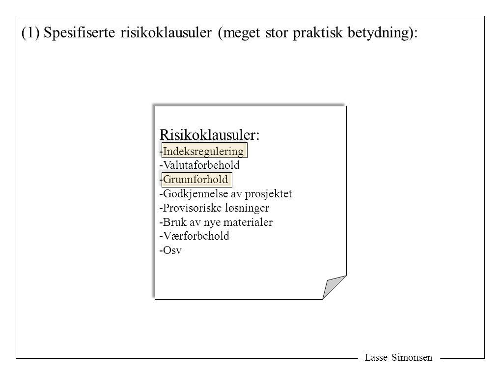 (1) Spesifiserte risikoklausuler (meget stor praktisk betydning):