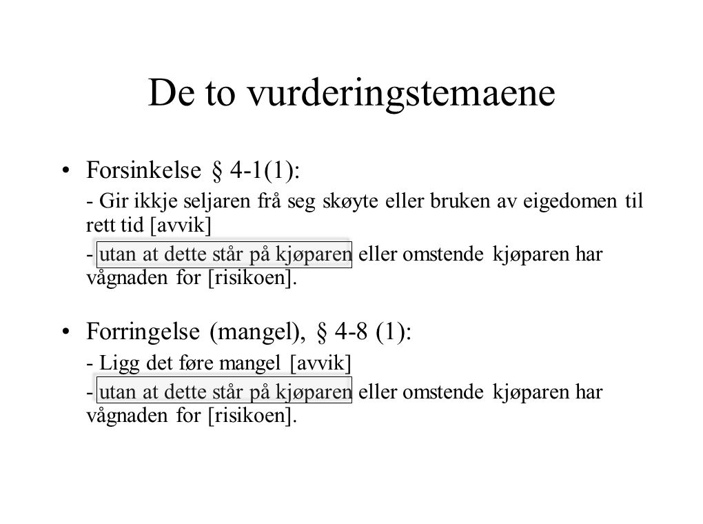 De to vurderingstemaene