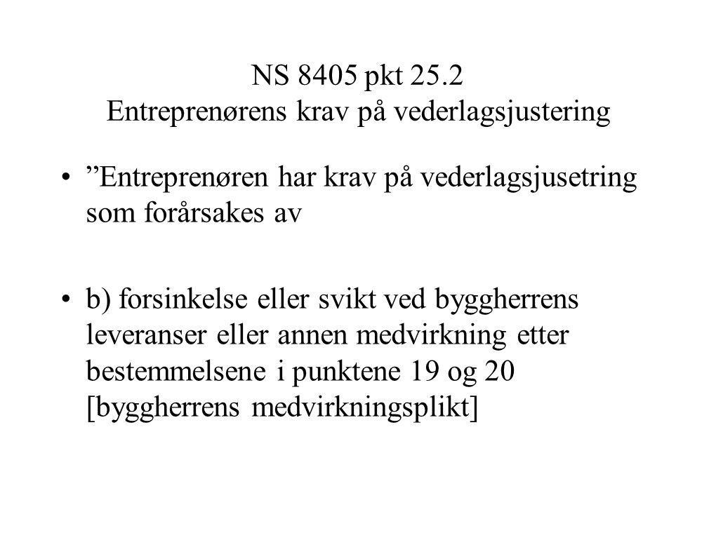 NS 8405 pkt 25.2 Entreprenørens krav på vederlagsjustering