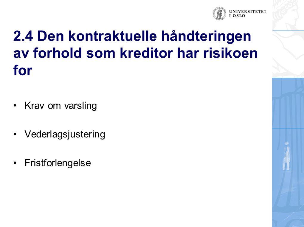 2.4 Den kontraktuelle håndteringen av forhold som kreditor har risikoen for