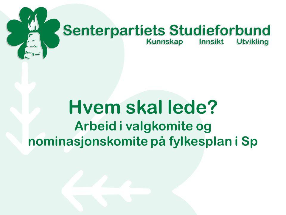 Arbeid i valgkomite og nominasjonskomite på fylkesplan i Sp