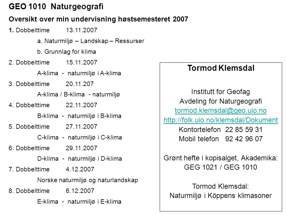 GEO 1010 Naturgeografi Tormod Klemsdal
