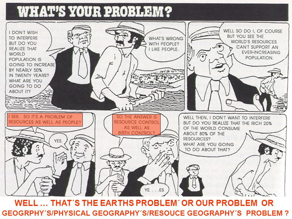 WELL … THAT´S THE EARTHS PROBLEM´ OR OUR PROBLEM OR